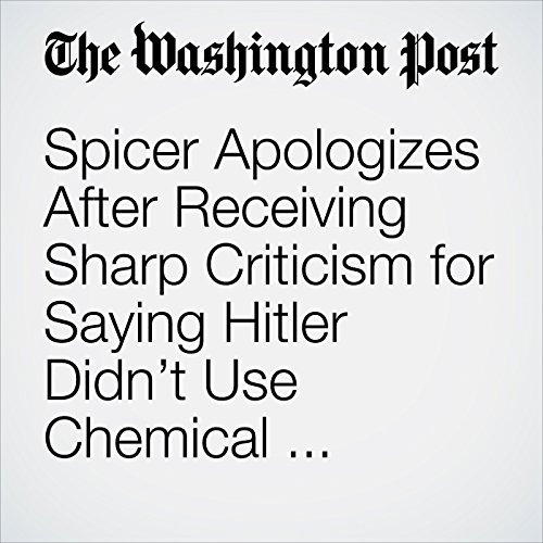 Spicer Apologizes After Receiving Sharp Criticism for Saying Hitler Didn't Use Chemical Weapons copertina