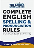 Complete English Spelling and Pronunciation Rules:...