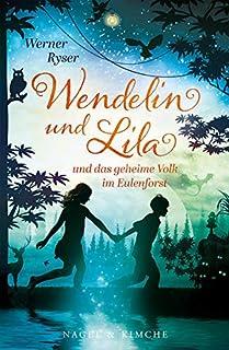 Wendelin und Lila: und das geheime Volk im Eulenforst