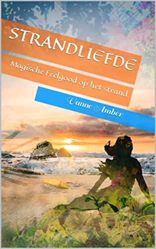 Strandliefde: Magische Feelgood op het strand (Dutch Edition)