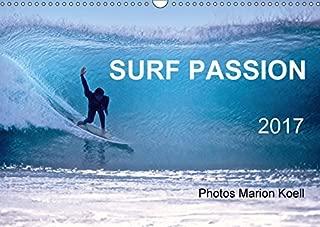 SURF PASSION 2017 Photos von Marion Koell (Wandkalender 2017 DIN A3 quer): Surf Photos voller Stimmung in Europa (Monatskalender, 14 Seiten )