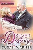 Silver Destiny: A Small Town Silver Romance (Silver Fox)