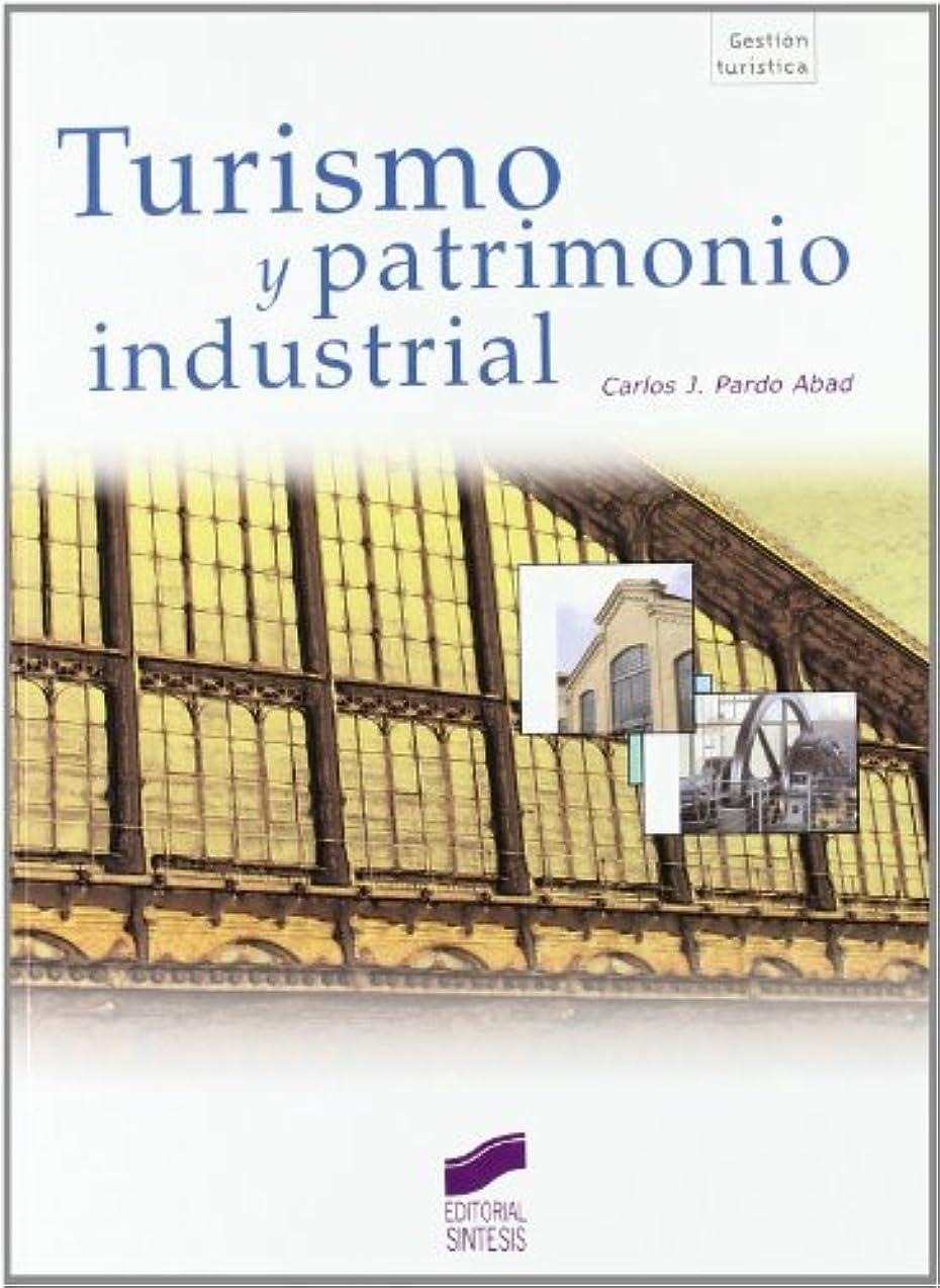 スペース確認通行料金Turismo y patrimonio industrial (Gestión turística no 57) (Spanish Edition)