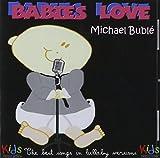Babies Love Michael Buble
