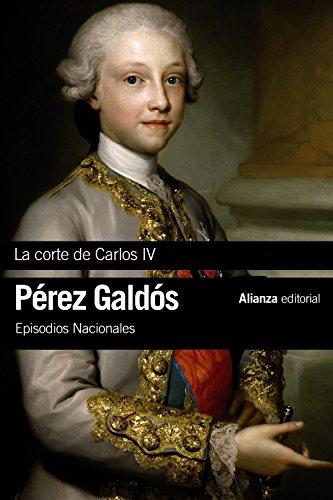 La Corte de Carlos IV: Episodios Nacionales, 2 / Primera serie (El Libro De Bolsillo -...