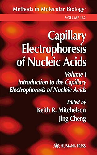 Capillary Electrophoresis of Nucleic Acids (Methods in Molecular Biology (162), Band 162)