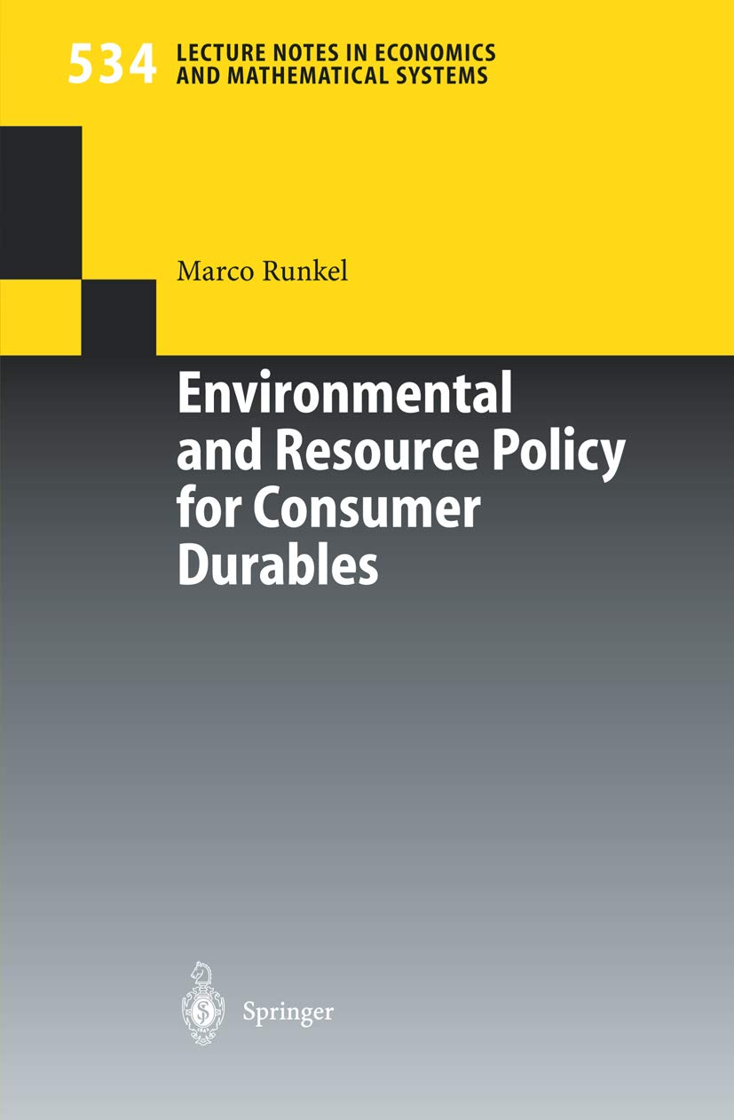 Environmental and Resource Policy for Consumer Durables (Lecture Notes in Economics and Mathematical Systems Book 534)