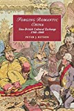 Forging Romantic China: Sino-British Cultural Exchange 1760-1840 (Cambridge Studies in Romanticism, Band 105) - Peter J. Kitson