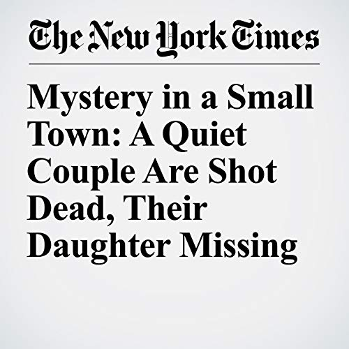 『Mystery in a Small Town: A Quiet Couple Are Shot Dead, Their Daughter Missing』のカバーアート