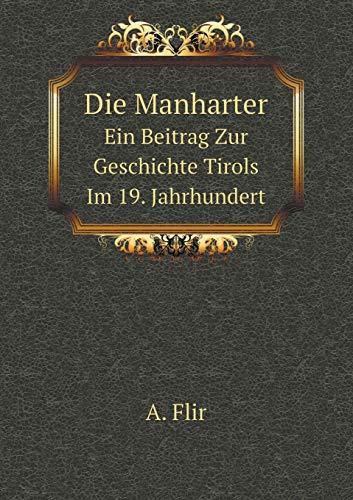 Die Manharter Ein Beitrag Zur Geschichte Tirols Im 19. Jahrhundert