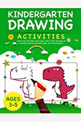 Kindergarten Drawing Activities: Learn How To Draw and Color: Dot-to-Dot Drawing & Coloring Practice Activity Book for Preschoolers (Kindergarten Coloring) Paperback