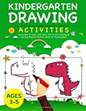 Kindergarten Drawing Activities: Learn How To Draw and Color: Dot-to-Dot Drawing & Coloring Practice Activity Book for Pre...