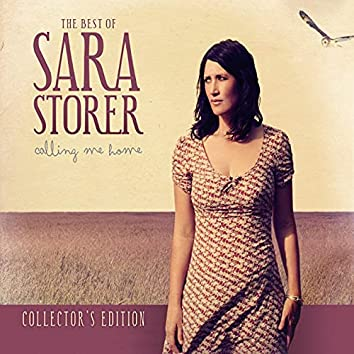 Calling Me Home: The Best of Sara Storer