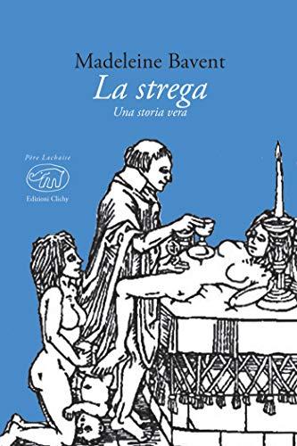 La strega: Una storia vera (Père Lachaise - Classici)