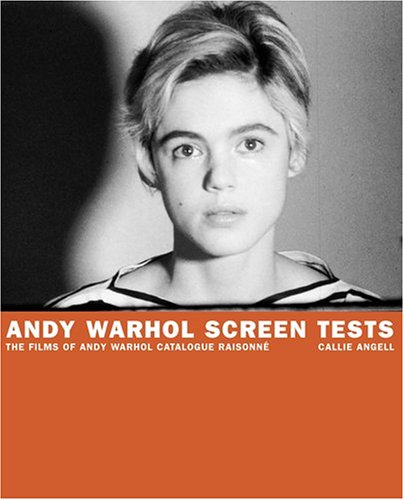 Andy Warhol Screen Tests: The Films of Andy Warhol Catalogue Raisonne (Andy Warhol Catalogue Raisonnee)