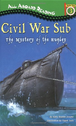 Civil War Sub: The Mystery of the Hunley (GB) (All Aboard Reading)