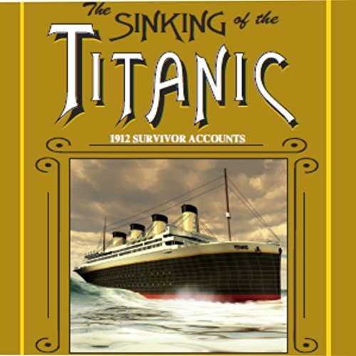 The Sinking of the Titanic Audiobook By Bruce M. Caplan, Logan Marshall cover art
