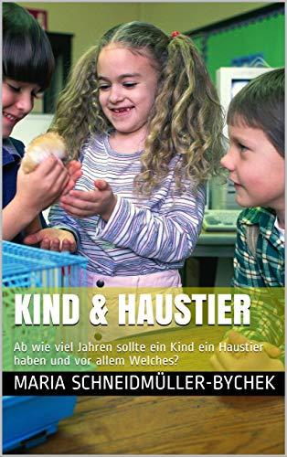 Kind & Haustier : Ab wie viel Jahren sollte ein Kind ein Haustier haben und vor allem Welches?