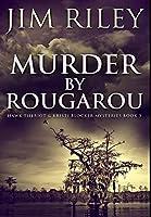 Murder by Rougarou: Premium Large Print Hardcover Edition