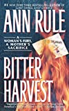 Bitter Harvest: A Womans Fury A Mothers Sacrifice
