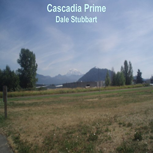 Cascadia Prime                   By:                                                                                                                                 Dale Stubbart                               Narrated by:                                                                                                                                 Craig Long                      Length: 27 mins     Not rated yet     Overall 0.0