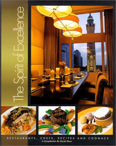 The Spirit of Excellence: Restaurants, Chefs, Recipes,