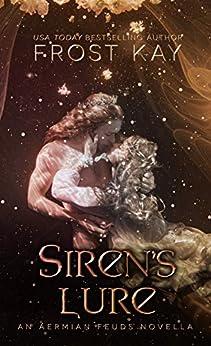 Siren's Lure: An Aermian Feuds Novel by [Frost Kay]