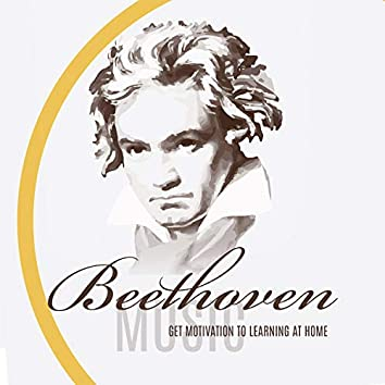 Beethoven Music – Get Motivation to Learning at Home