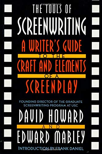 TOOLS OF SCREENWRITING, THE: A Writer's Guide to the Craft and Elements of a Screenplay