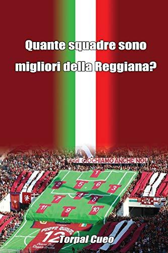 Quante squadre sono migliori della Reggiana?: Regalo divertente per tifosi reggiani. Il libro è vuoto, perché è l' AC Reggiana la squadra migliore. Idee compleanno tifoso ultras Reggio Emilia calcio