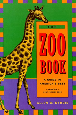 The Zoo Book: A Guide to America's Best