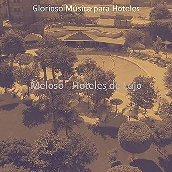 Meloso - Hoteles de Lujo