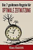 Die 7 goldenen Regeln für optimale Zeitnutzung:*