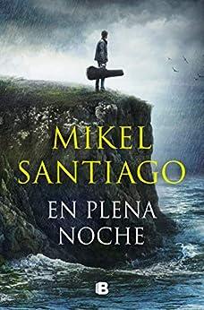 En plena noche de [Mikel Santiago]
