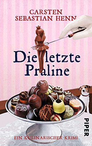 Die letzte Praline (Professor-Bietigheim-Krimis 3): Ein kulinarischer Krimi