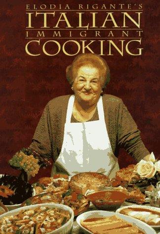 Italian Immigrant Cooking (Immigrant Cookbook Series, Bk. #1)