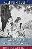 Yankee Girl at Fort Sumter (Esprios Classics)