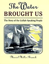 The Water Brought Us: The Story of the Gullah-Speaking People