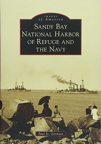 Sandy Bay National Harbor of Refuge and the Navy (Images of America)