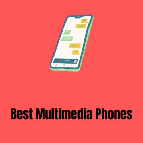 Best Multimedia Phones