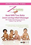 Zen Babies Massage Bond With Your Baby Learn Loving Infant Massage by Donna Clapp