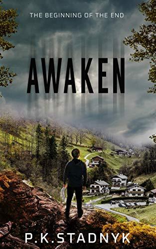 Awaken: The beginning of the end by [P. K.Stadnyk, Olga Vynnychenko, Wayne  Purdin]