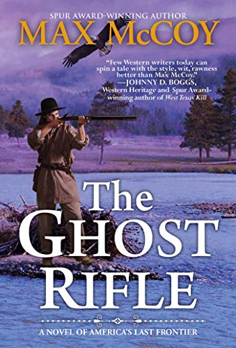 Compare Textbook Prices for The Ghost Rifle: A Novel of America's Last Frontier A Ghost Rifle Western  ISBN 9780786046935 by McCoy, Max