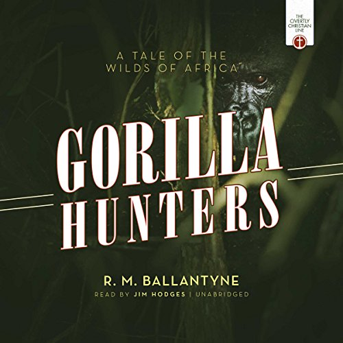 The Gorilla Hunters audiobook cover art