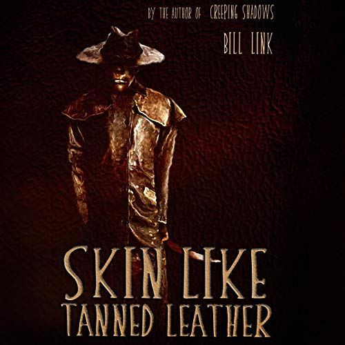 Skin Like Tanned Leather Audiobook By Bill Link cover art