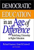 Democratic Education in an Age of Difference: Redefining Citizenship in Higher Education