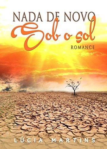 Nada de Novo Sob o Sol: Romance