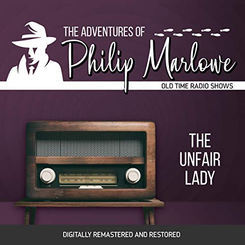 The Adventures of Philip Marlowe: The Unfair Lady cover art