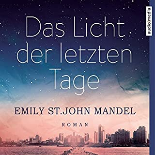 Das Licht der letzten Tage                   Autor:                                                                                                                                 Emily St. John Mandel                               Sprecher:                                                                                                                                 Stephanie Kellner                      Spieldauer: 11 Std. und 33 Min.     83 Bewertungen     Gesamt 4,3