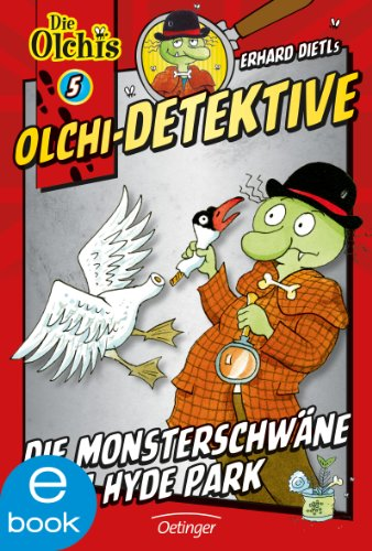 Olchi-Detektive. Die Monsterschwäne vom Hyde Park